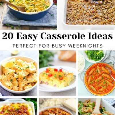 25+ Easy Casserole Ideas for all Your Meal Planning